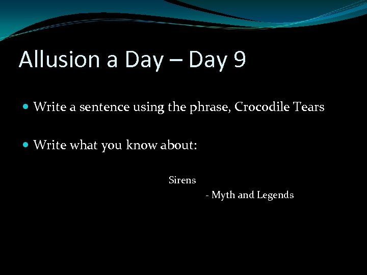 Allusion a Day – Day 9 Write a sentence using the phrase, Crocodile Tears