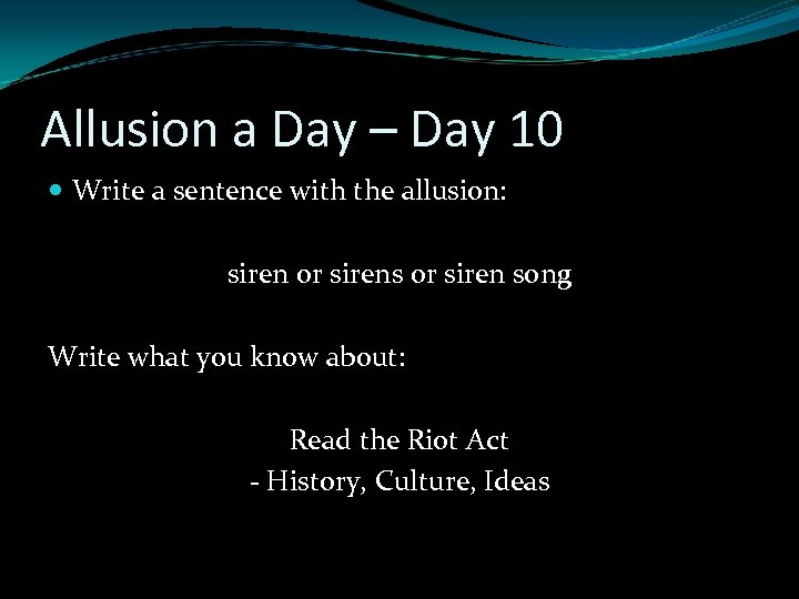 Allusion a Day – Day 10 Write a sentence with the allusion: siren or