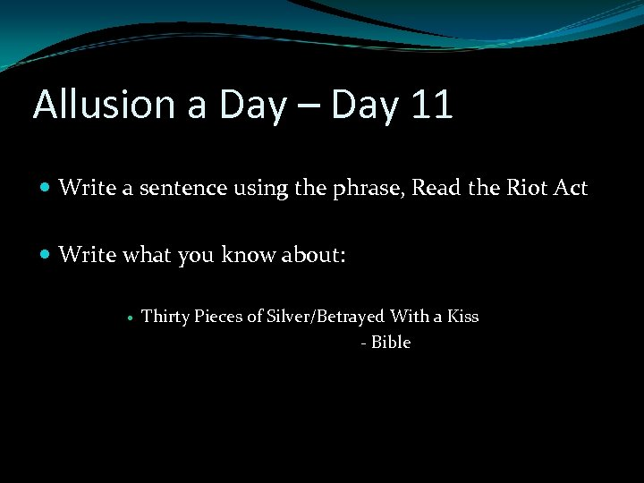 Allusion a Day – Day 11 Write a sentence using the phrase, Read the