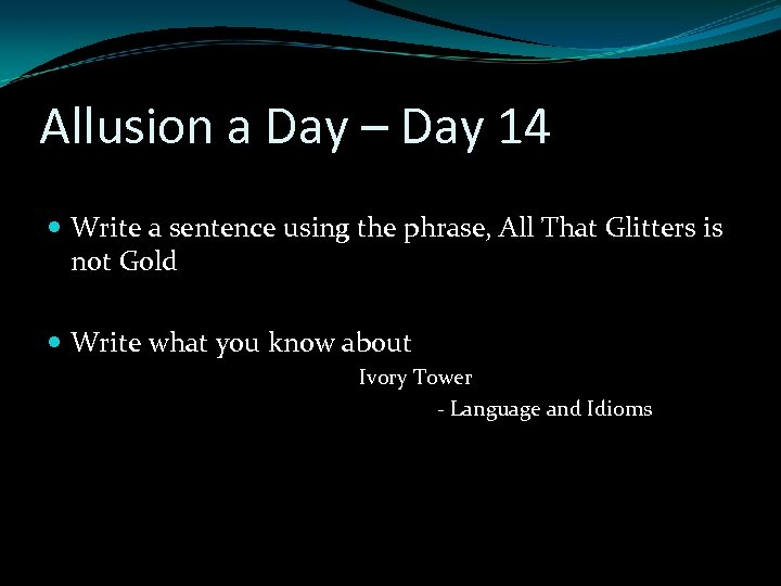 Allusion a Day – Day 14 Write a sentence using the phrase, All That