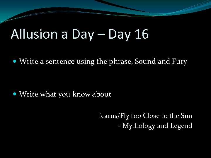 Allusion a Day – Day 16 Write a sentence using the phrase, Sound and