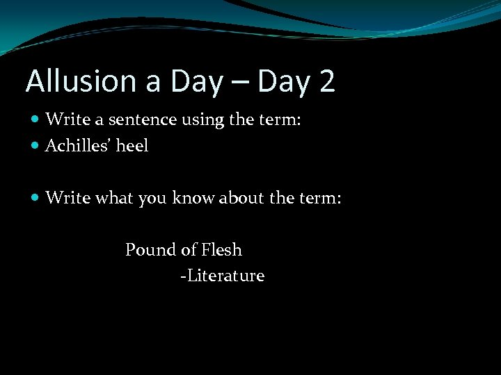 Allusion a Day – Day 2 Write a sentence using the term: Achilles' heel