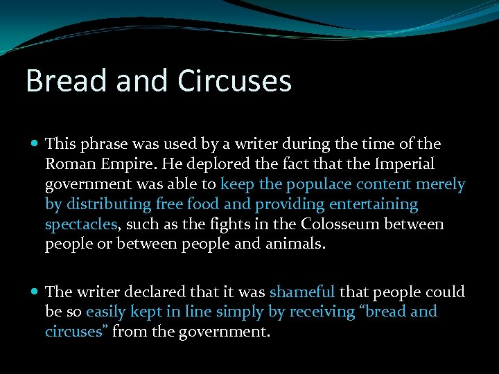 Bread and Circuses This phrase was used by a writer during the time of