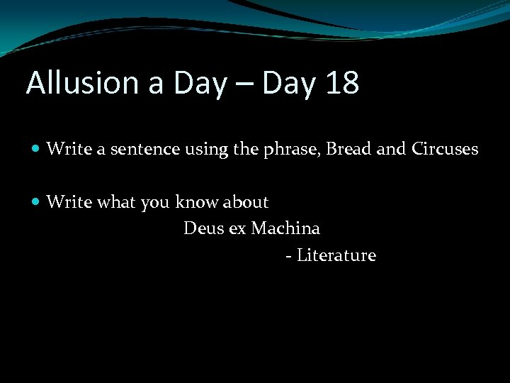 Allusion a Day – Day 18 Write a sentence using the phrase, Bread and