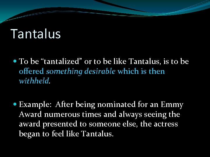 """Tantalus To be """"tantalized"""" or to be like Tantalus, is to be offered something"""