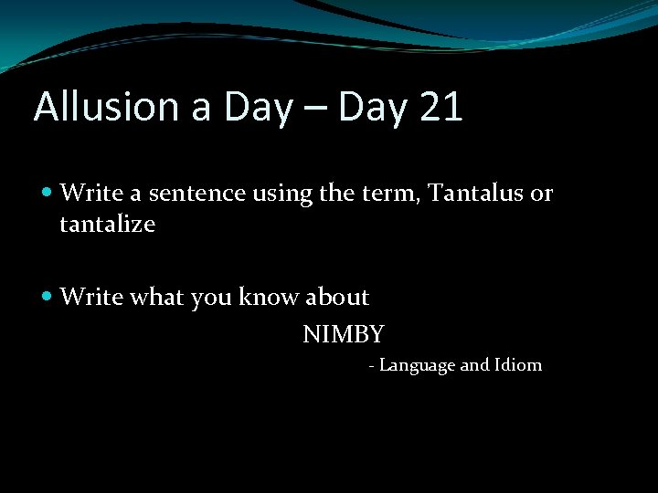 Allusion a Day – Day 21 Write a sentence using the term, Tantalus or