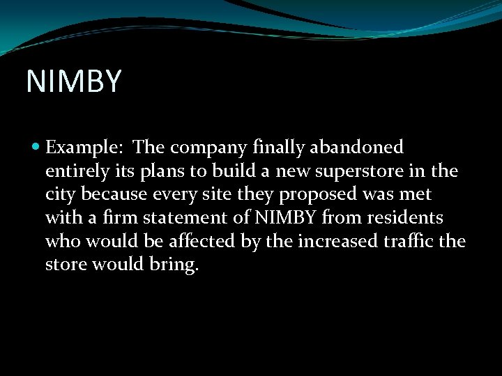 NIMBY Example: The company finally abandoned entirely its plans to build a new superstore