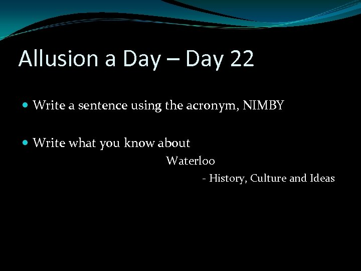 Allusion a Day – Day 22 Write a sentence using the acronym, NIMBY Write