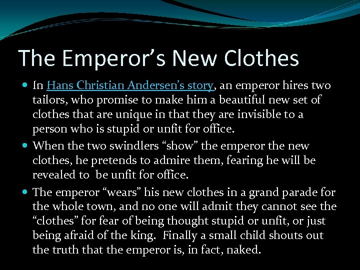 The Emperor's New Clothes In Hans Christian Andersen's story, an emperor hires two tailors,