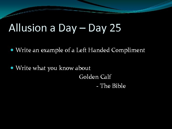 Allusion a Day – Day 25 Write an example of a Left Handed Compliment
