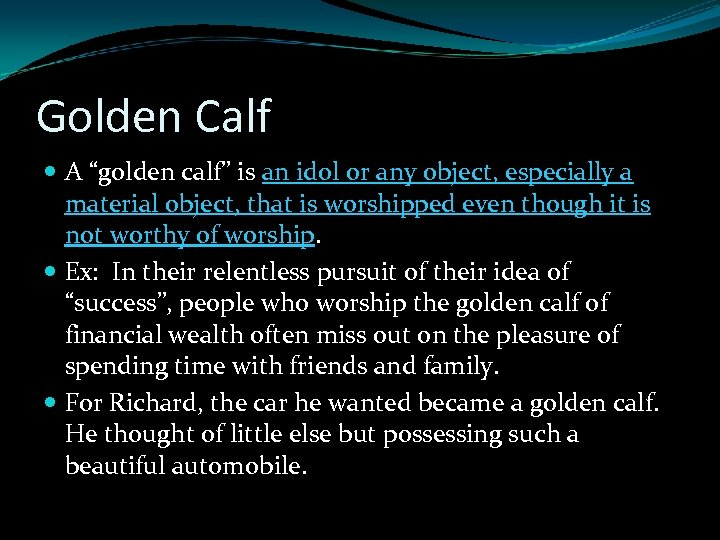 """Golden Calf A """"golden calf"""" is an idol or any object, especially a material"""