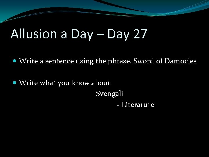 Allusion a Day – Day 27 Write a sentence using the phrase, Sword of