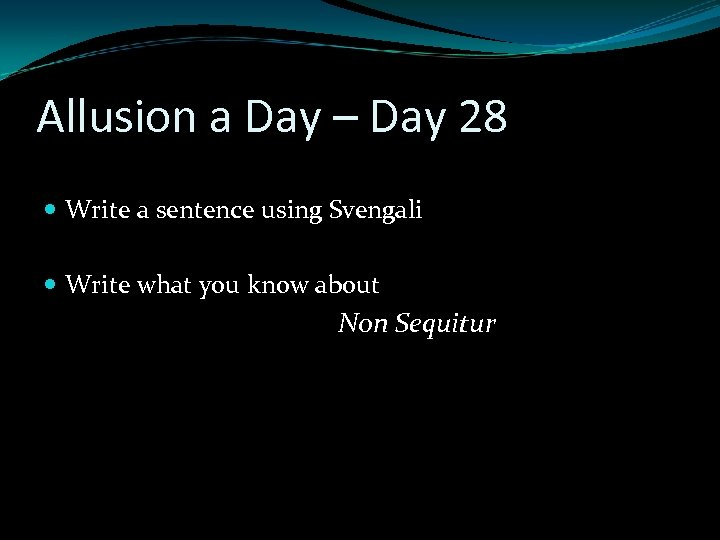 Allusion a Day – Day 28 Write a sentence using Svengali Write what you