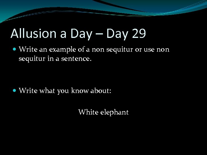 Allusion a Day – Day 29 Write an example of a non sequitur or