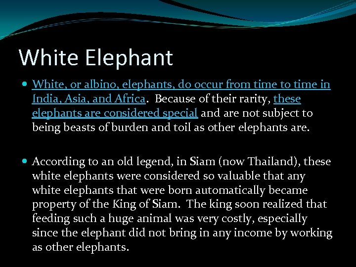 White Elephant White, or albino, elephants, do occur from time to time in India,