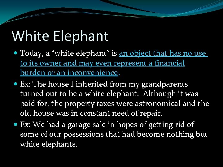 """White Elephant Today, a """"white elephant"""" is an object that has no use to"""