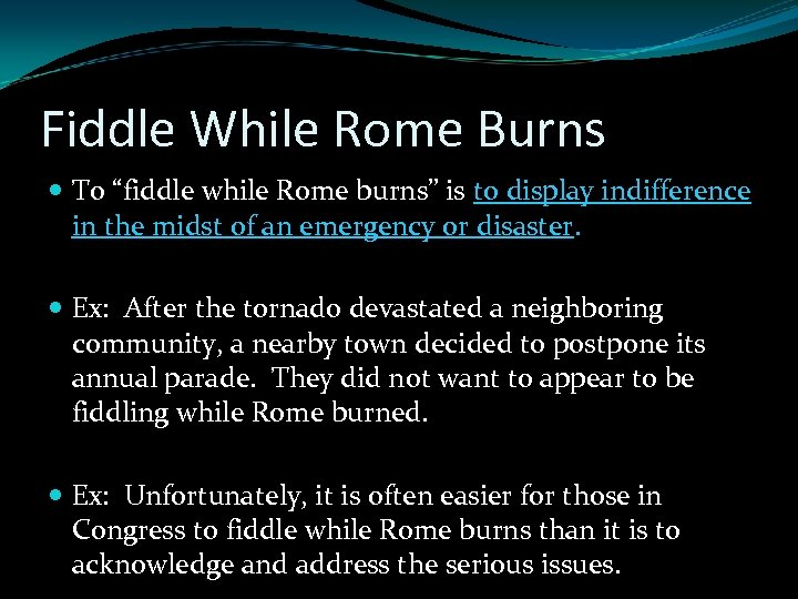 """Fiddle While Rome Burns To """"fiddle while Rome burns"""" is to display indifference in"""