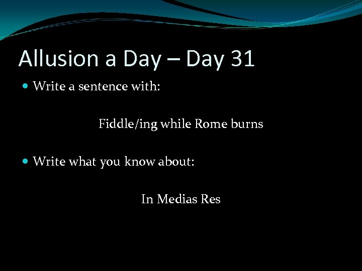 Allusion a Day – Day 31 Write a sentence with: Fiddle/ing while Rome burns