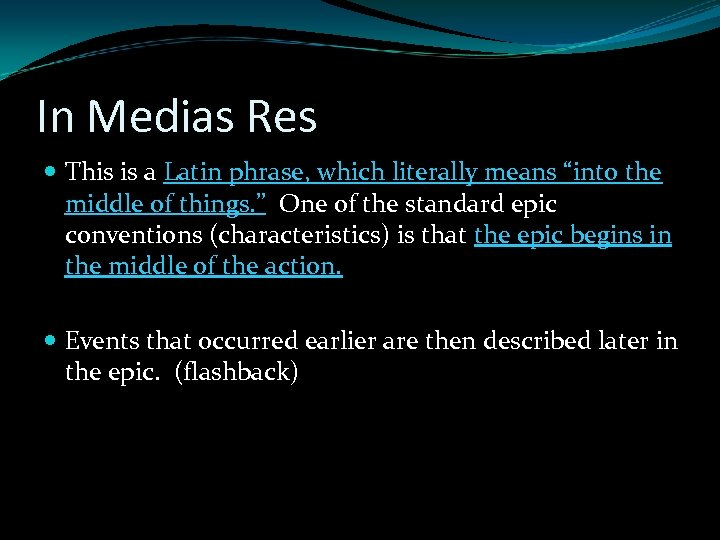 """In Medias Res This is a Latin phrase, which literally means """"into the middle"""
