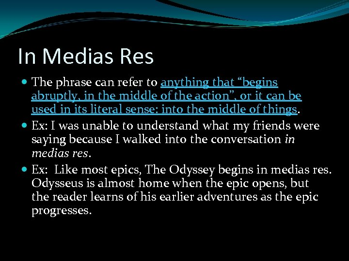 """In Medias Res The phrase can refer to anything that """"begins abruptly, in the"""