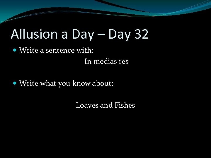 Allusion a Day – Day 32 Write a sentence with: In medias res Write