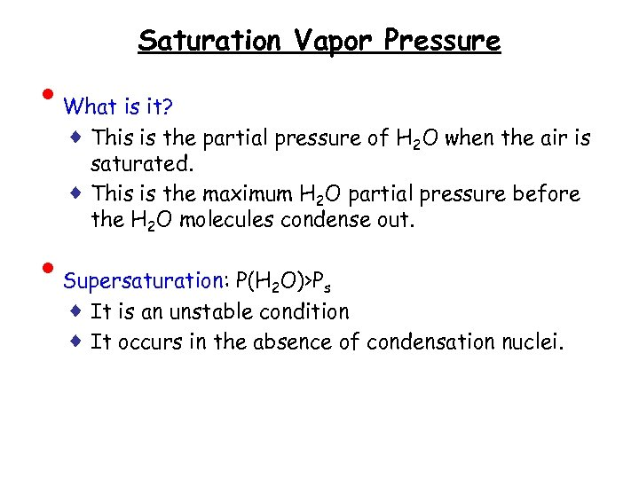 • • Saturation Vapor Pressure What is it? ♦ This is the partial
