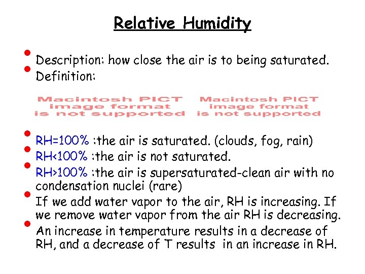 • • Relative Humidity Description: how close the air is to being saturated.
