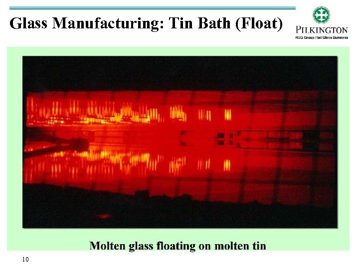 Glass Manufacturing: Tin Bath (Float) 10