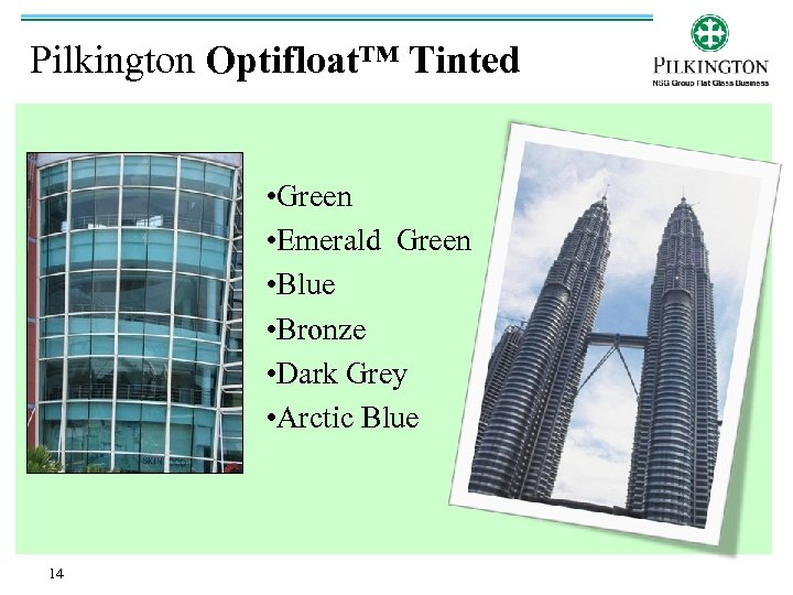 Pilkington Optifloat™ Tinted • Green • Emerald Green • Blue • Bronze • Dark