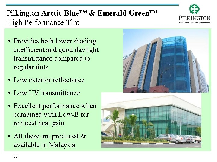 Pilkington Arctic Blue™ & Emerald Green™ High Performance Tint • Provides both lower shading