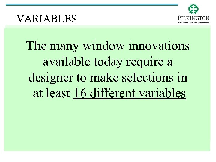 VARIABLES The many window innovations available today require a designer to make selections in