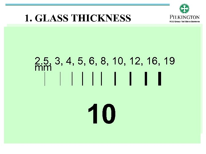 1. GLASS THICKNESS 2. 5, 3, 4, 5, 6, 8, 10, 12, 16, 19