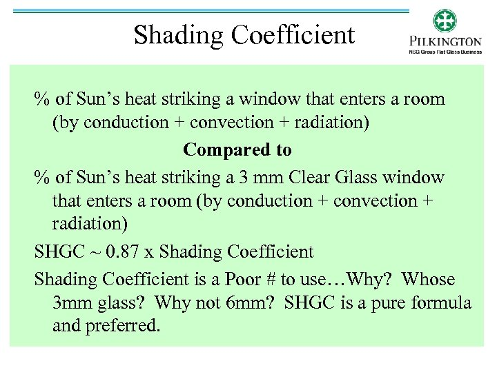 Shading Coefficient % of Sun's heat striking a window that enters a room (by