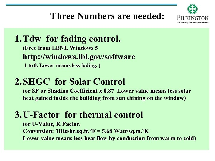 Three Numbers are needed: 1. Tdw for fading control. (Free from LBNL Windows 5