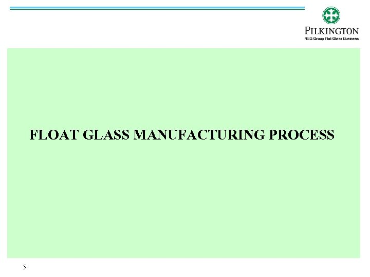 FLOAT GLASS MANUFACTURING PROCESS 5