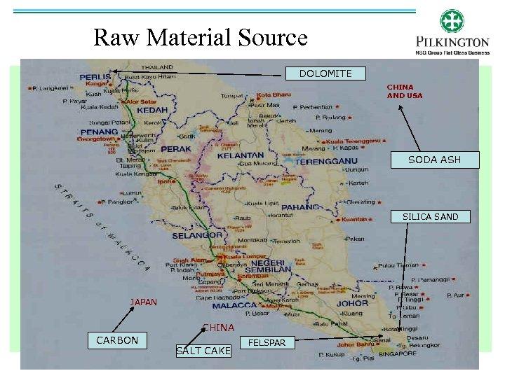 Raw Material Source DOLOMITE CHINA AND USA SODA ASH SILICA SAND JAPAN CHINA CARBON