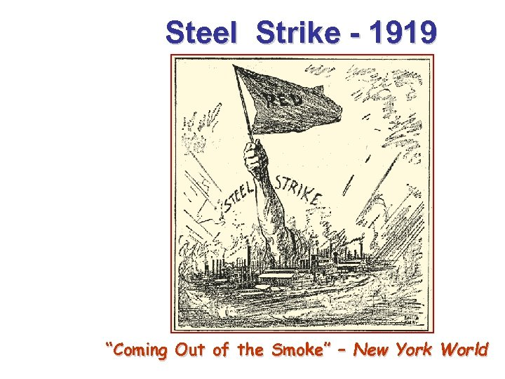 """Steel Strike - 1919 """"Coming Out of the Smoke"""" – New York World"""