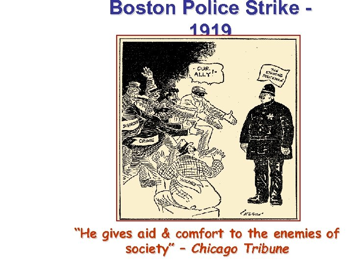 """Boston Police Strike 1919 """"He gives aid & comfort to the enemies of society"""""""