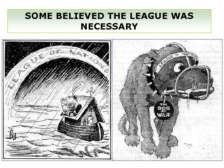 SOME BELIEVED THE LEAGUE WAS NECESSARY
