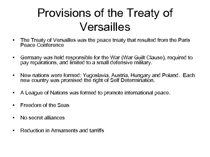 Provisions of the Treaty of Versailles • The Treaty of Versailles was the peace