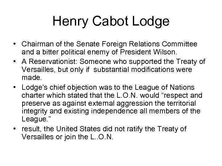 Henry Cabot Lodge • Chairman of the Senate Foreign Relations Committee and a bitter