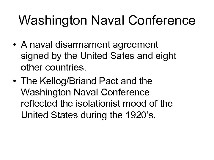 Washington Naval Conference • A naval disarmament agreement signed by the United Sates and