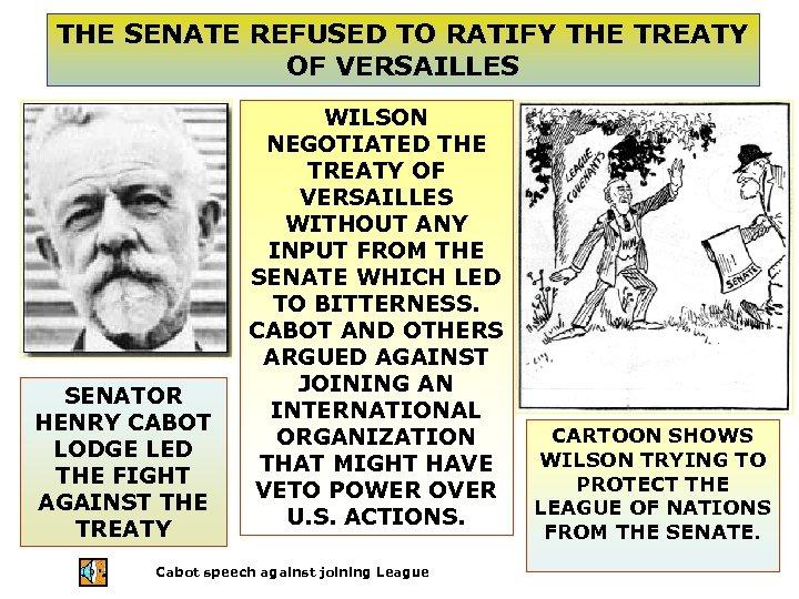 THE SENATE REFUSED TO RATIFY THE TREATY OF VERSAILLES SENATOR HENRY CABOT LODGE LED