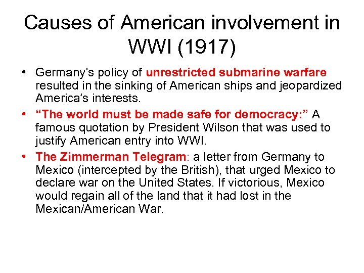 Causes of American involvement in WWI (1917) • Germany's policy of unrestricted submarine warfare