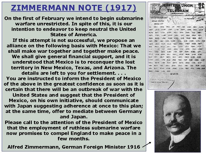 ZIMMERMANN NOTE (1917) On the first of February we intend to begin submarine warfare