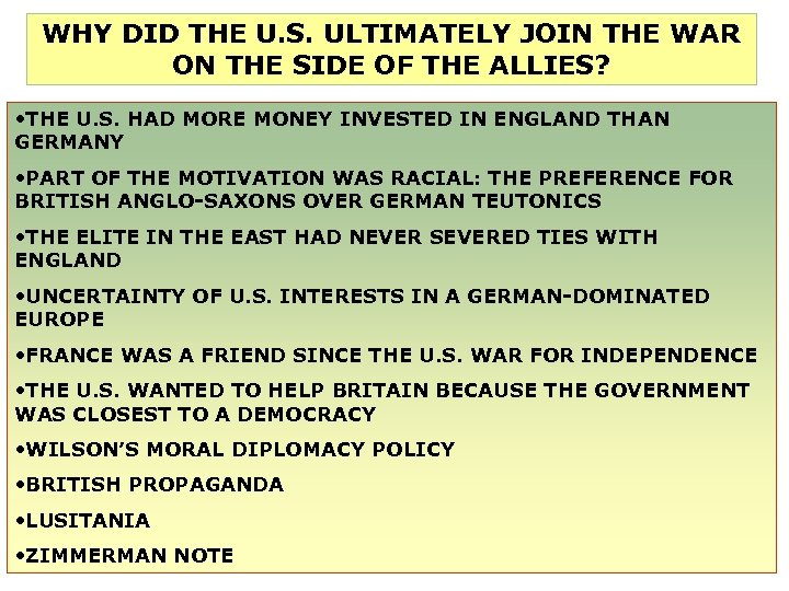 WHY DID THE U. S. ULTIMATELY JOIN THE WAR ON THE SIDE OF THE