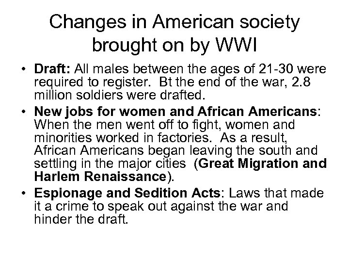 Changes in American society brought on by WWI • Draft: All males between the