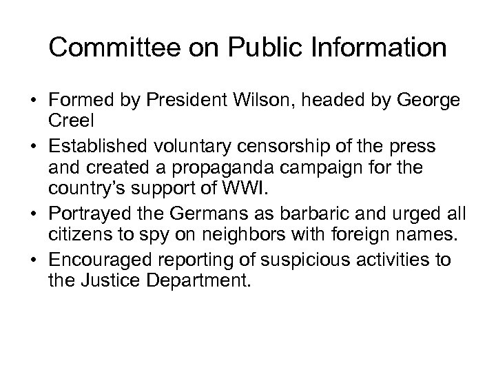 Committee on Public Information • Formed by President Wilson, headed by George Creel •