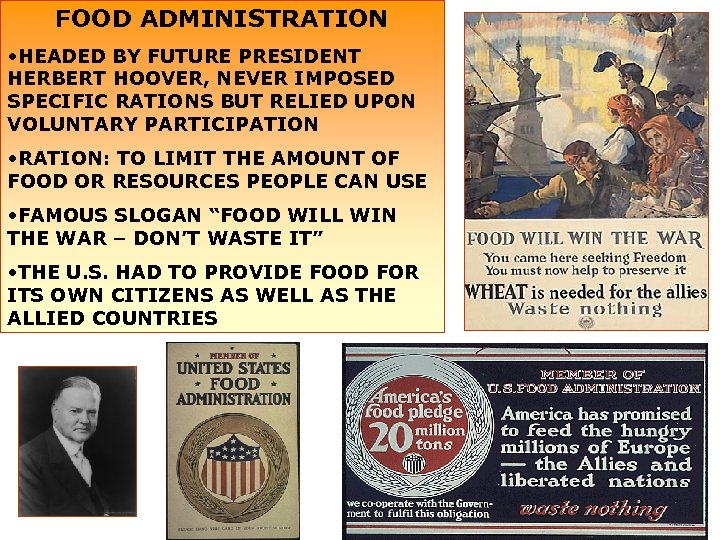 FOOD ADMINISTRATION • HEADED BY FUTURE PRESIDENT HERBERT HOOVER, NEVER IMPOSED SPECIFIC RATIONS BUT