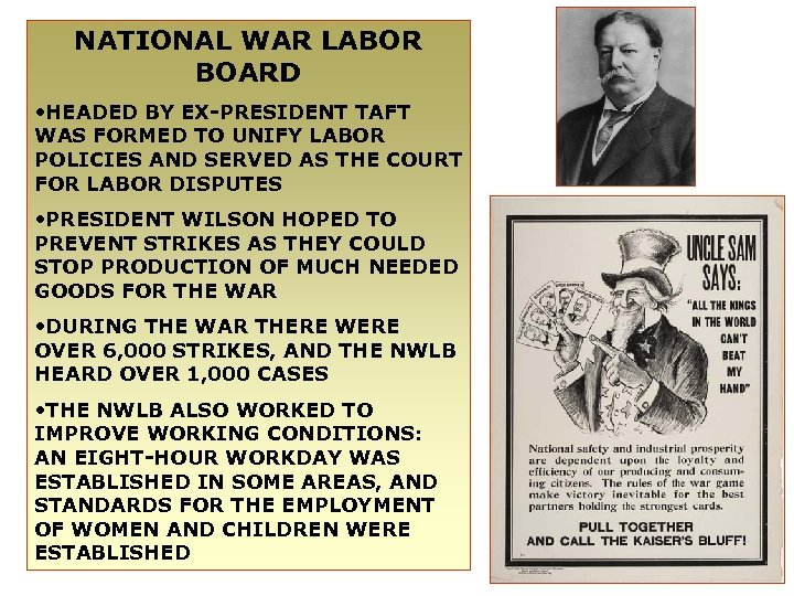 NATIONAL WAR LABOR BOARD • HEADED BY EX-PRESIDENT TAFT WAS FORMED TO UNIFY LABOR